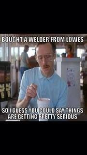 Funny Welder Memes - 81 best welder s wife boilermaker life images on pinterest