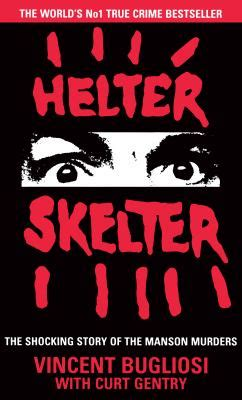 helter skelter the true story of the murders books helter skelter by vincent bugliosi reviews description