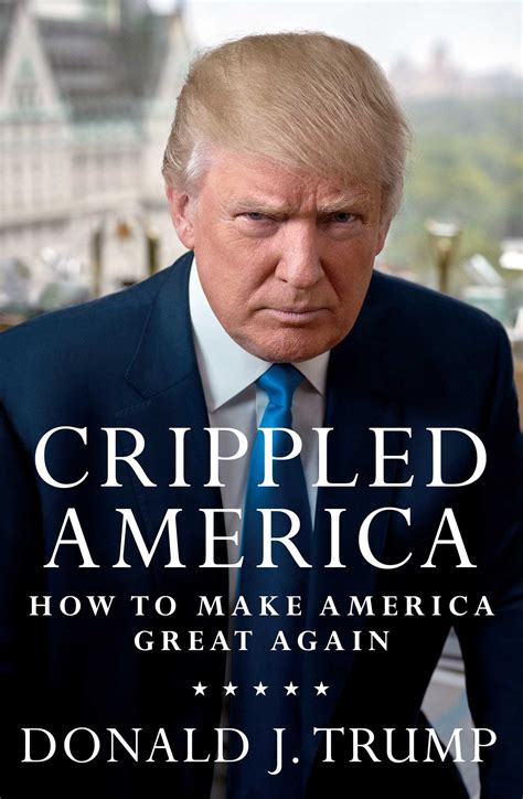 the of donald books crippled america how to make america great again 100
