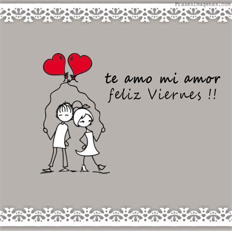 imagenes de feliz viernes mi amor the gallery for gt feliz viernes amor