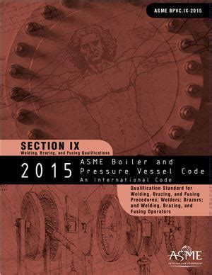 asme code section ix asme bpvc 2015 section ix welding brazing and fusing