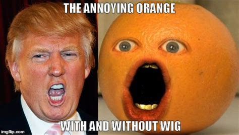 Orange Meme - annoying orange imgflip