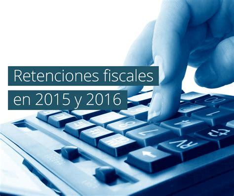 retenciones de ganancias a partir 2016 retenciones fiscales en 2015 y 2016 ayuda de cu 233 ntica