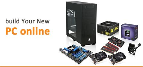 build your online build your new pc online mirchu
