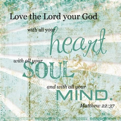 images of love the lord with all your heart matthew 22 37 things to remember pinterest