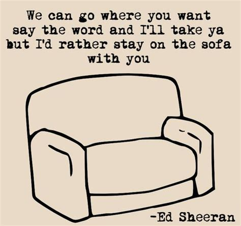ed sheeran sofa lyrics ed sheeran sofa quotable quotes pinterest