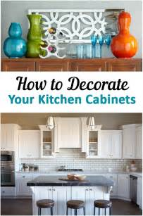 How To Decorate Kitchen Cabinets 10 Unique Ways To Decorate Your Kitchen Cabinets