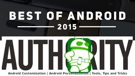 best android 2015 best android customization projects of 2015 android authority