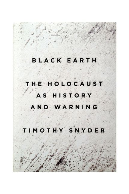 black earth the holocaust reviews january february 2016 arts culture yale alumni magazine