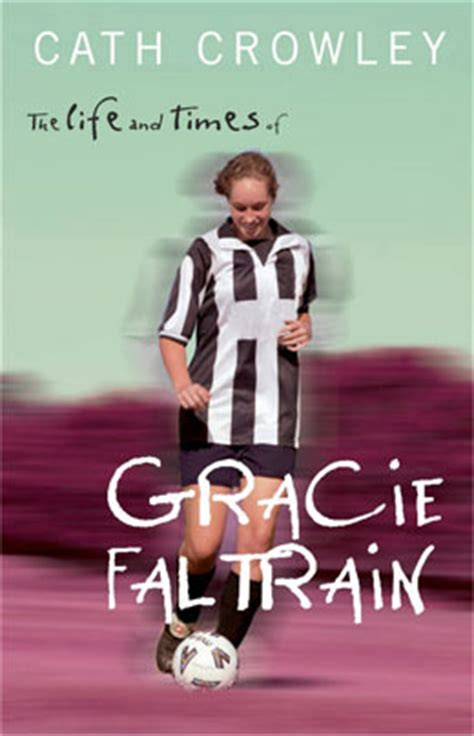 Gracie Novel the and times of gracie faltrain gracie faltrain 1 by cath crowley reviews