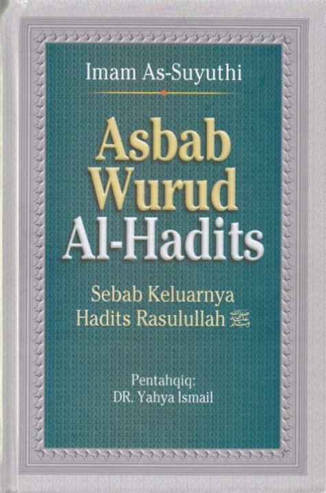 Asbab Wurud Al Hadits Sebab Keluarnya Hadits Rasulullah Karmedia kitab hadith perpustakaan ubaydillah