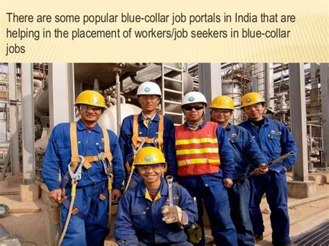in demand blue collar jobs an analysis of blue collar job portals in india