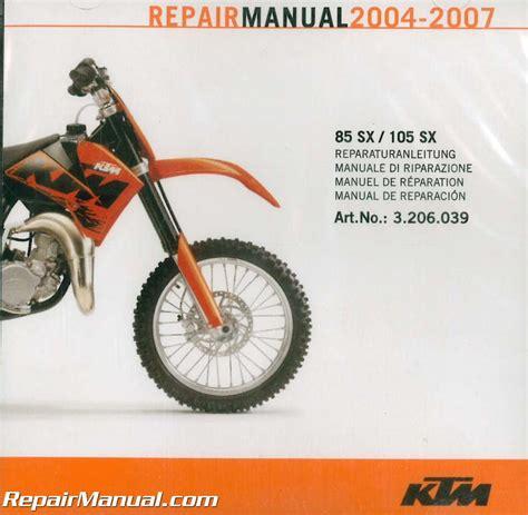 Ktm 85 Manual 2004 2007 Ktm 85sx 105sx Repair Manual Motorcycle Owners