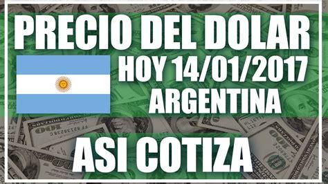 cotizacion dolar hoy precio del dolar hoy en argentina hoy 14 de enero del 2017