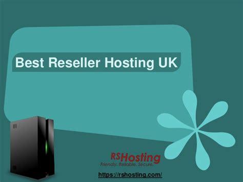 best hosting reseller best reseller hosting uk