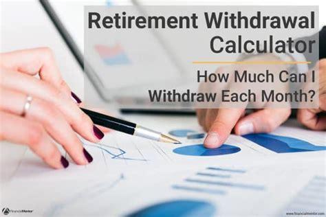 retirement withdrawal calculator retirement withdrawal calculator financial mentor