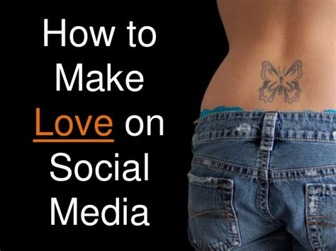 making it lovely how to make love on social media