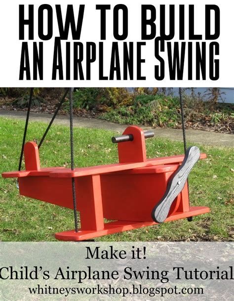 Swing Tutorial by How To Build An Airplane Swing Great Tutorial Diy
