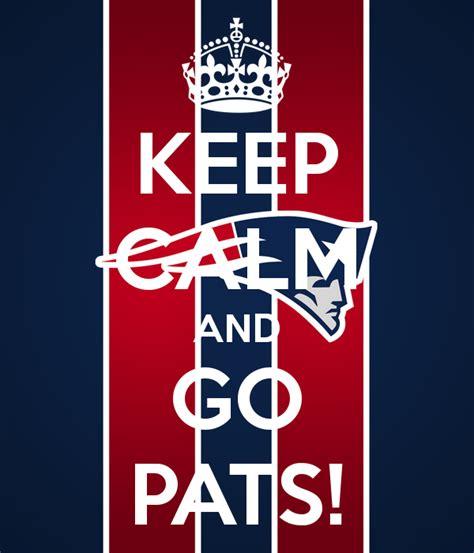 new england patriots fans keep calm and go pats new england patriots pats pats