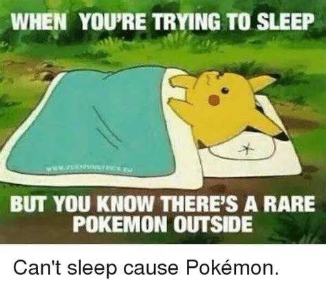 Trying To Sleep Meme - 25 best memes about pokemon pokemon memes