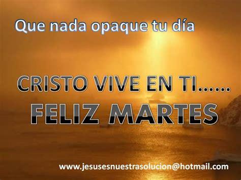 imagenes feliz martes cristiano imagenes cristianas de feliz martes imagui