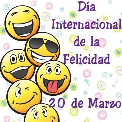 imagenes feliz dia de la felicidad feliz d 237 a internacional de la felicidad 20 de marzo 14