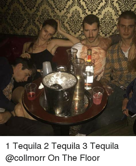 1 Tequila 2 Tequila 3 Tequila Floor Gif - ro 1 tequila 2 tequila 3 tequila on the floor meme on sizzle