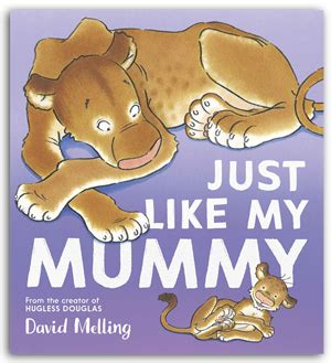 Hodder Children Just Like My By David Melling Buku Anak Import win a copy of just like my mummy by david melling primary times