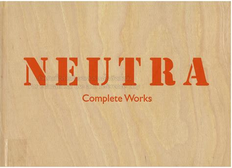 neutra complete works taschen 3836512440 richard neutra tcdc resource center