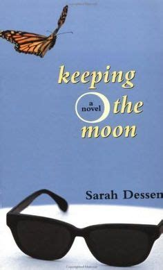 Keeping The Moon By Sarah Dessen Book Quotes