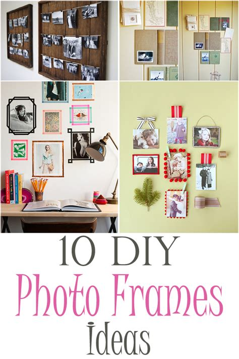 photo frame ideas 10 diy photo frames ideas