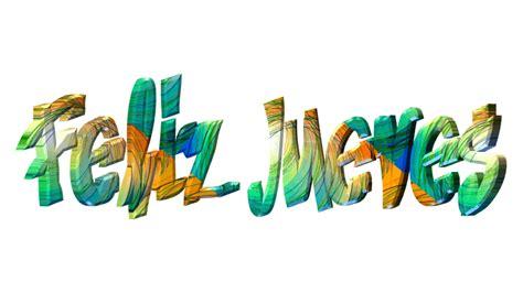imagenes gif feliz jueves 174 im 225 genes y gifs animados 174 letras animadas de feliz jueves