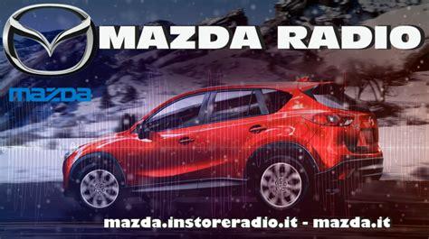 mazda store radio in store mazda radio la radio ufficiale della