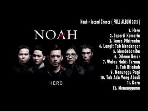 download mp3 full album noah second chance noah second chance full album 2015 youtube