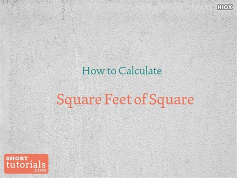 how to calculate square feet how to calculate square feet of square
