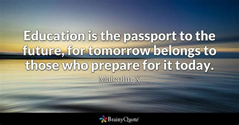 education   passport   future  tomorrow belongs    prepare   today