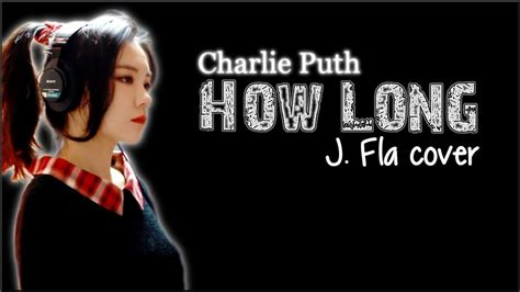 download mp3 free charlie puth how long download lagu charlie puth how long cover by j fla php music