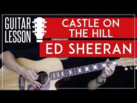 ed sheeran castle on the hill mp3 ed sheeran castle on the hill guitar lesson hostzin