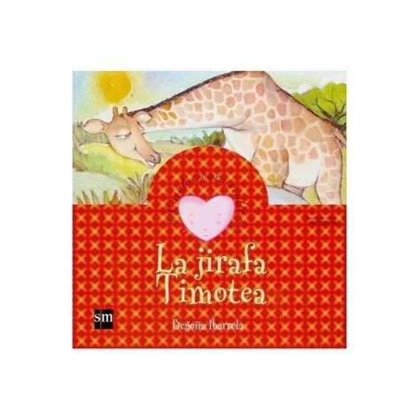libro la jirafa timotea the la jirafa timotea libro de la editorial sm