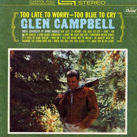 Late Was The Cry by Glen Cbell Late To Worry Blue To Cry Lyrics