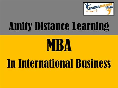 Mba Ireland Distance Learning by Amity Distance Learning Mba In International Business