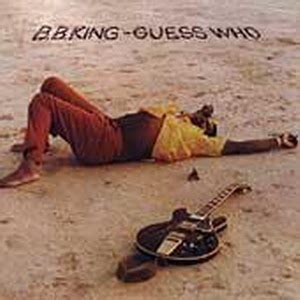 bb king five years 1972 guess who album version b b king guess who lyrics and tracklist genius