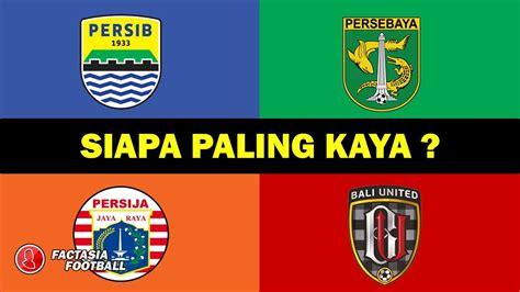 klub terkaya  indonesia liga   youtube