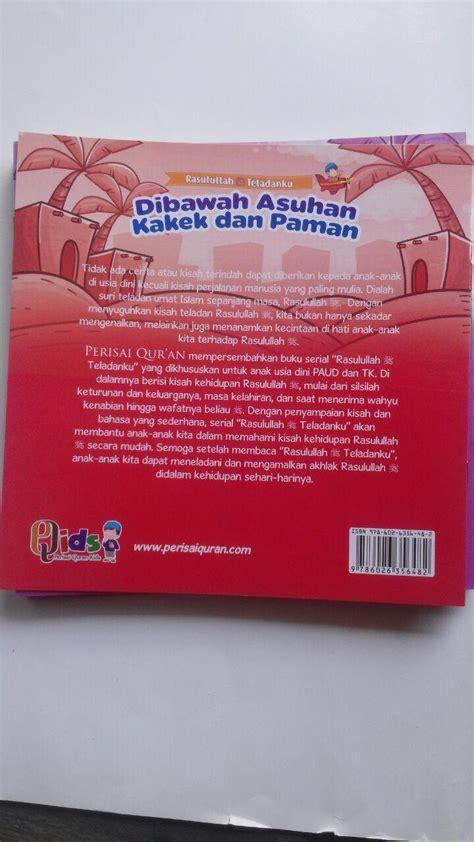 Serial Buku Anak Kisah 10 Sahabat Nabi Yang Dijamin Masuk Surga buku anak rasulullah teladanku ayo mencontoh rasulullah