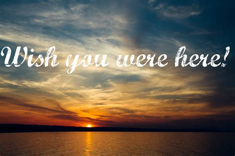 You Were Here wish you were here eff it helps