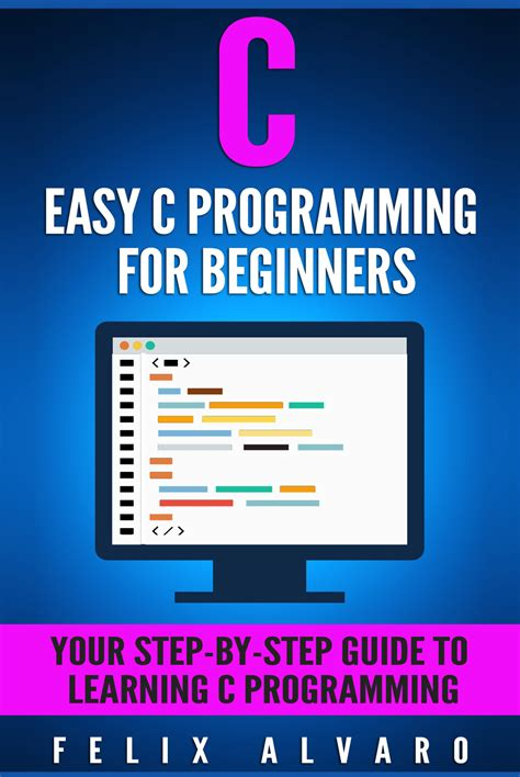 coding for beginners in easy steps books free c easy c programming for beginners your step by