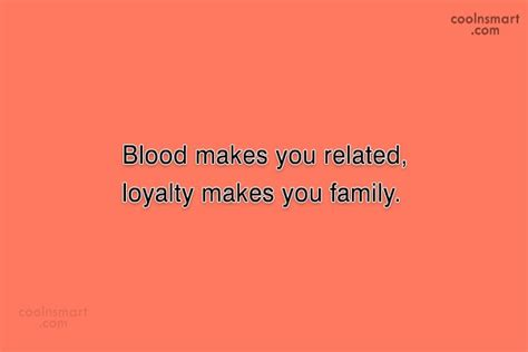 blood makes you related loyalty makes you family tattoo family quotes and sayings images pictures coolnsmart