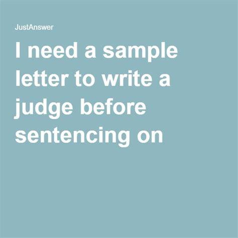 sample letter  write  judge  sentencing