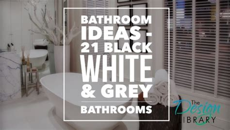 Black White Grey Bathroom Ideas by Bathroom Ideas Black White And Grey Bathrooms