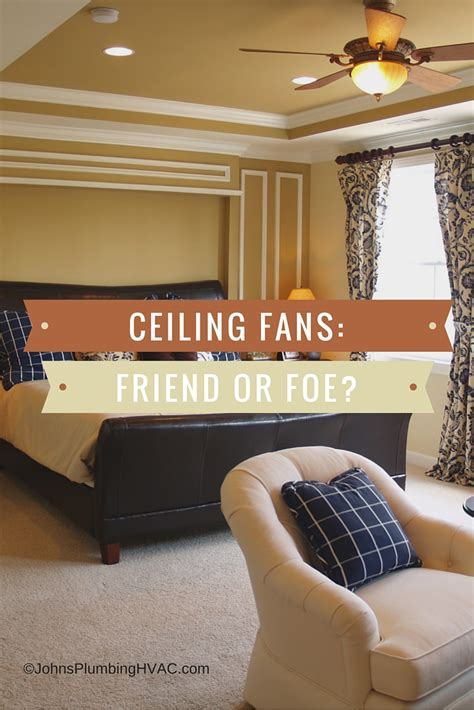 how to cool down a room with two fans is your ceiling fan a friend or a foe johns plumbing hvac